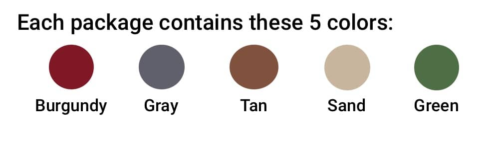 Each package contains these 5 colors: burgundy, gray, tan, sand, and green